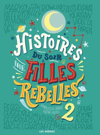 Histoires Du Soir Pour Filles Rebelles 2 Francesca Cavallo