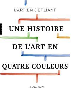 Avis Livre Une Histoire De L Art En Quatre Couleurs Le