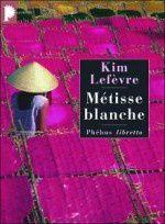 Métisse blanche de Kim Lefèvre suivi de Retour à la saison des pluies
