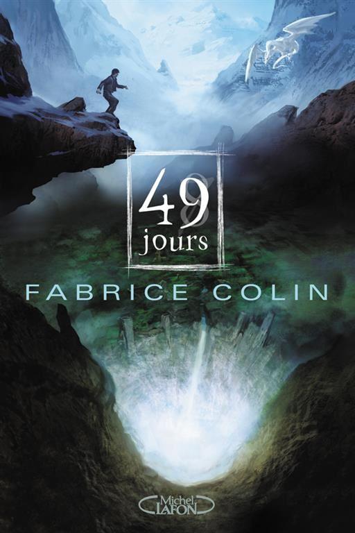 49 jours  / La dernière guerre tome 1 de Fabrice Colin
