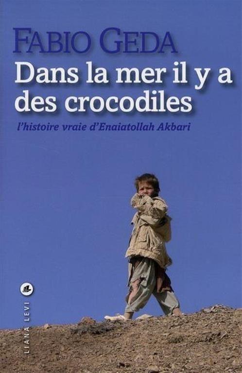 Dans la mer il y a des crocodiles / Fabio Geda