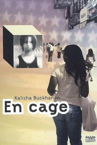 En cage / Kalisha Buckhanon