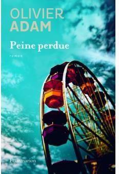 Peine perdue / Olivier Adam