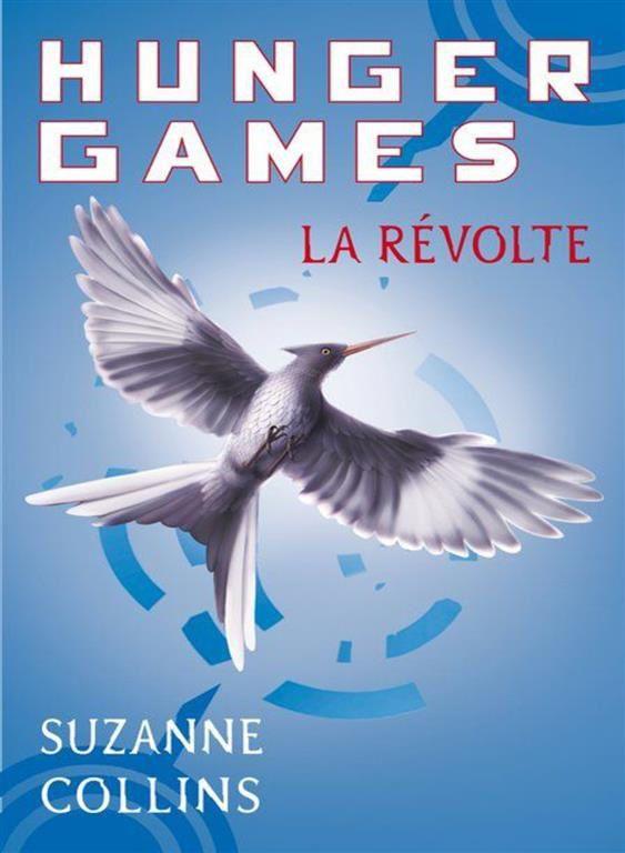 HUNGER Games Tome 3 / La Révolte de Suzanne Collins