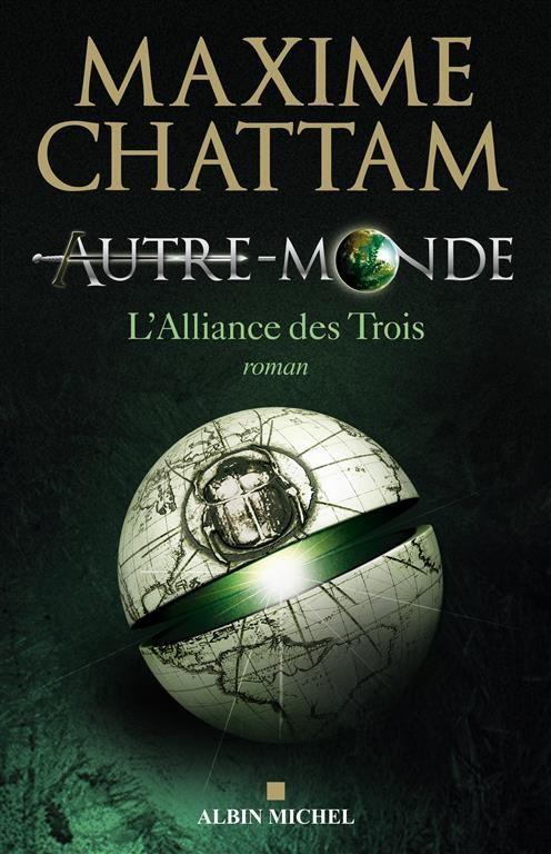 L'Alliance des Trois / Tome 1 de la Série Autre Monde de Maxime Chattam