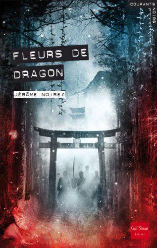 Fleurs de dragon de Jérôme Noirez (Gulf Stream 2008)