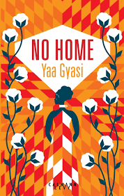 No Home / Yaa Gyasi