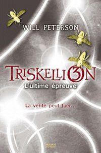Triskellion tome 3 La vérité peut tuer...de Will Peterson