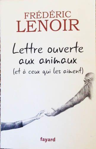 Frédéric Lenoir, Lettre ouverte aux animaux... Critique de son livre