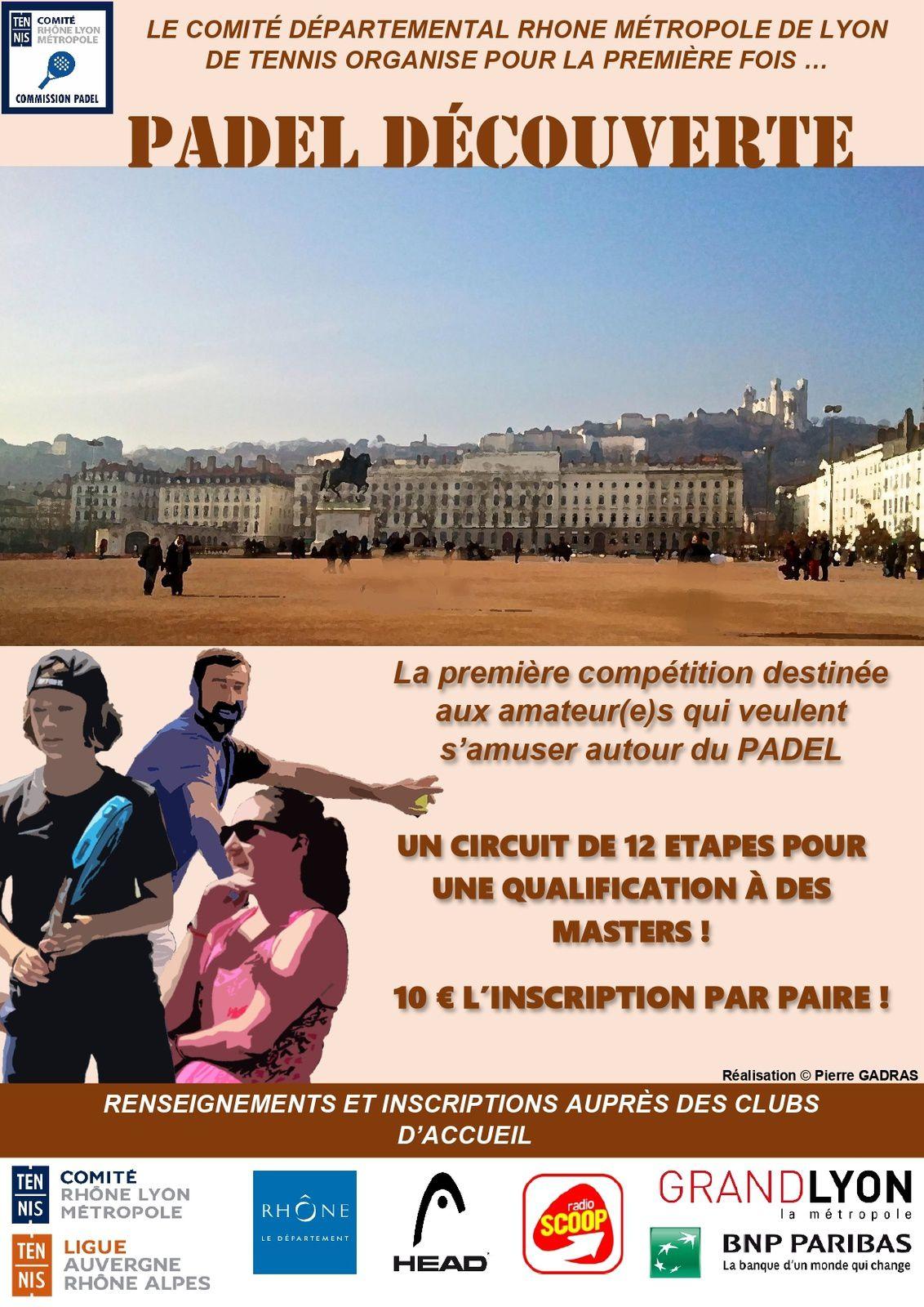 Le Comité Rhône Métropole de Lyon de Tennis souhaite dynamiser l'activité PADEL dans le département.