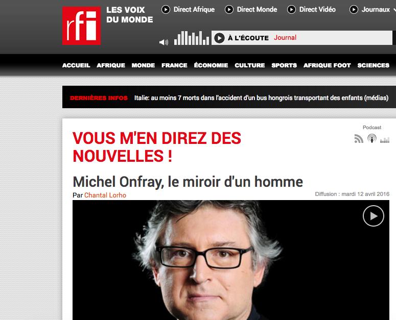 Michel Onfray - Vous m'en direz des nouvelles (RFI) - 12.04.2016