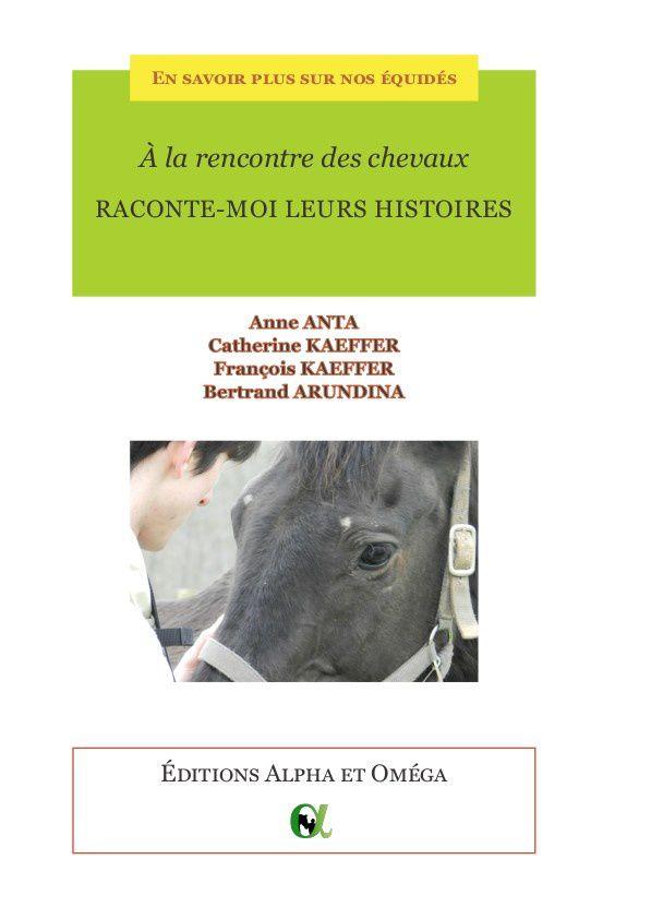 A la rencontre des chevaux. Raconte-moi leurs histoires. Techniques d'élevage. Editions Alpha & Oméga