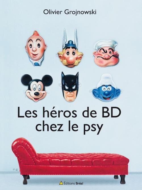 Les héros de BD chez le psy - Olivier Grojnowski