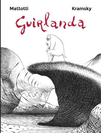 Guirlanda - Jerry Kramsky et Lorenzo Mattotti