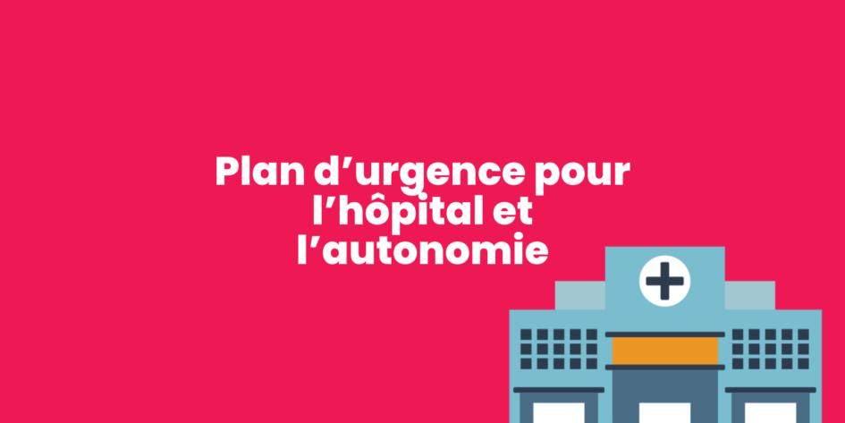 Hôpital et l'autonomie : un plan d'urgence