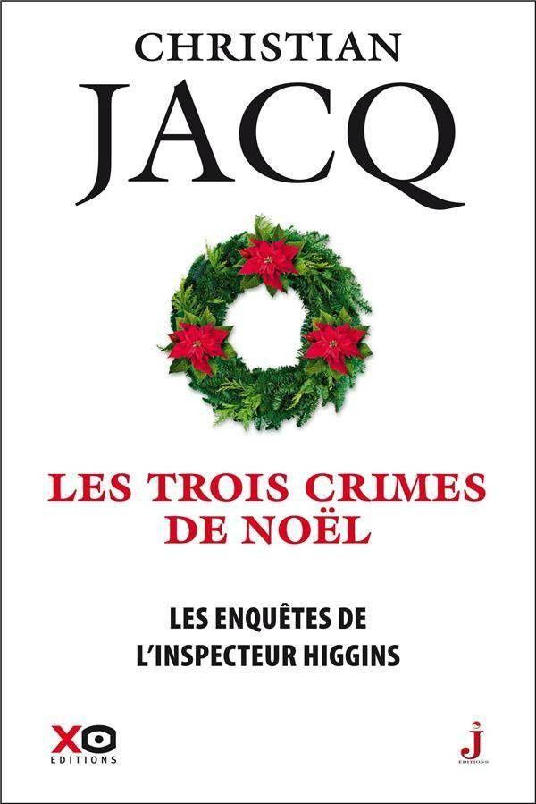 """""""Les enquêtes de l'inspecteur Higgins. T. 3 : Les trois crimes de noël"""" de Christian Jacq"""