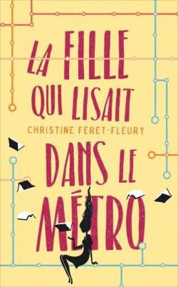 """""""La fille qui lisait dans le métro"""" de Christine Feret-Fleury"""