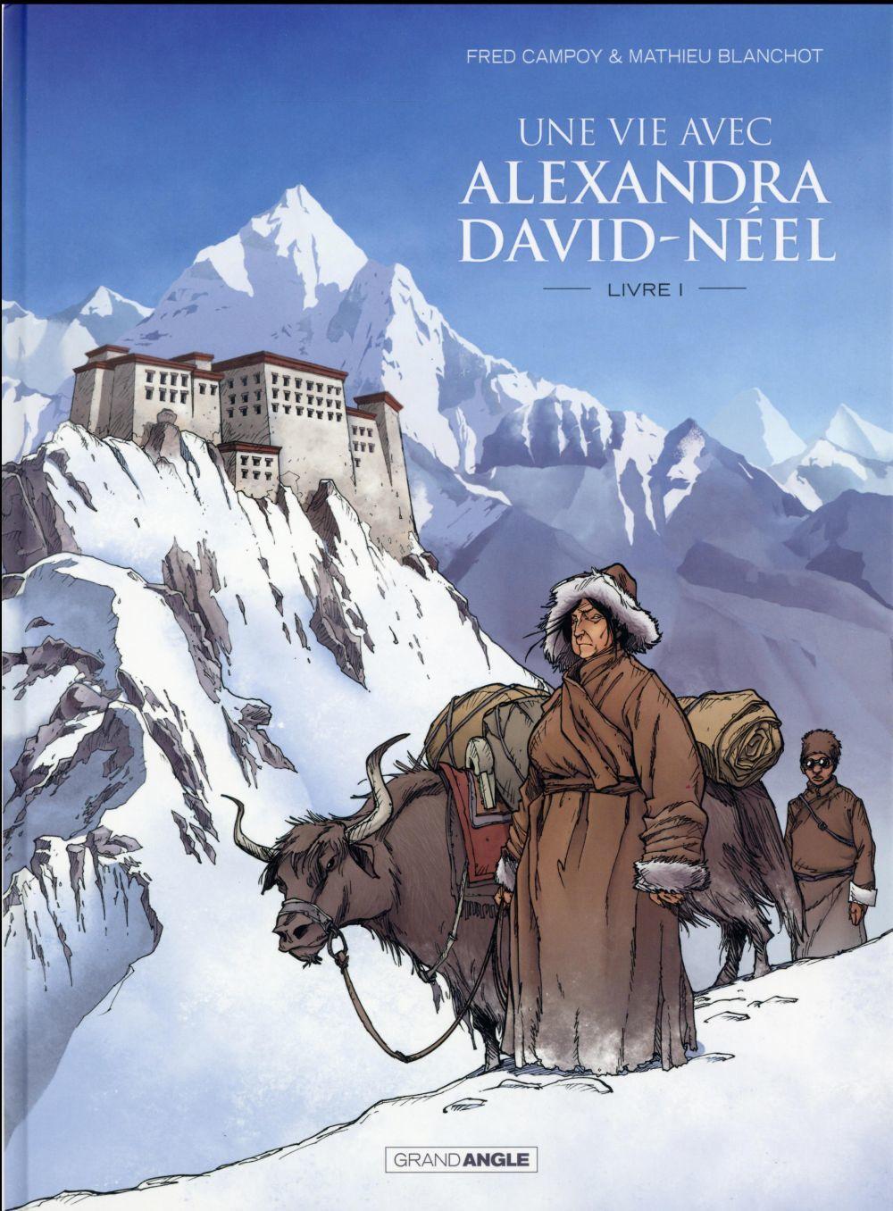 """BD """"Une vie avec Alexandra David-Néel"""" Livres 1 et 2, de Fred Campoy & Mathieu Blanchot"""