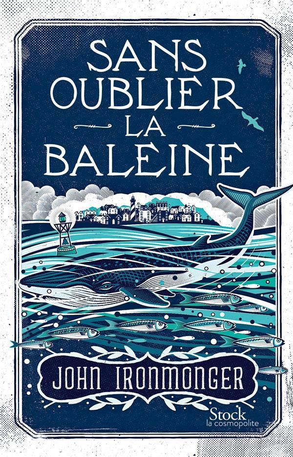 """Sans oublier la baleine"" de John Ironmonger"