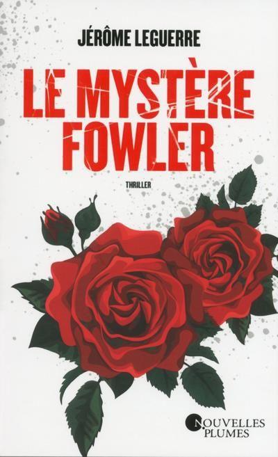 """""""Le mystère Fowler"""" de Jérôme LEGUERRE"""