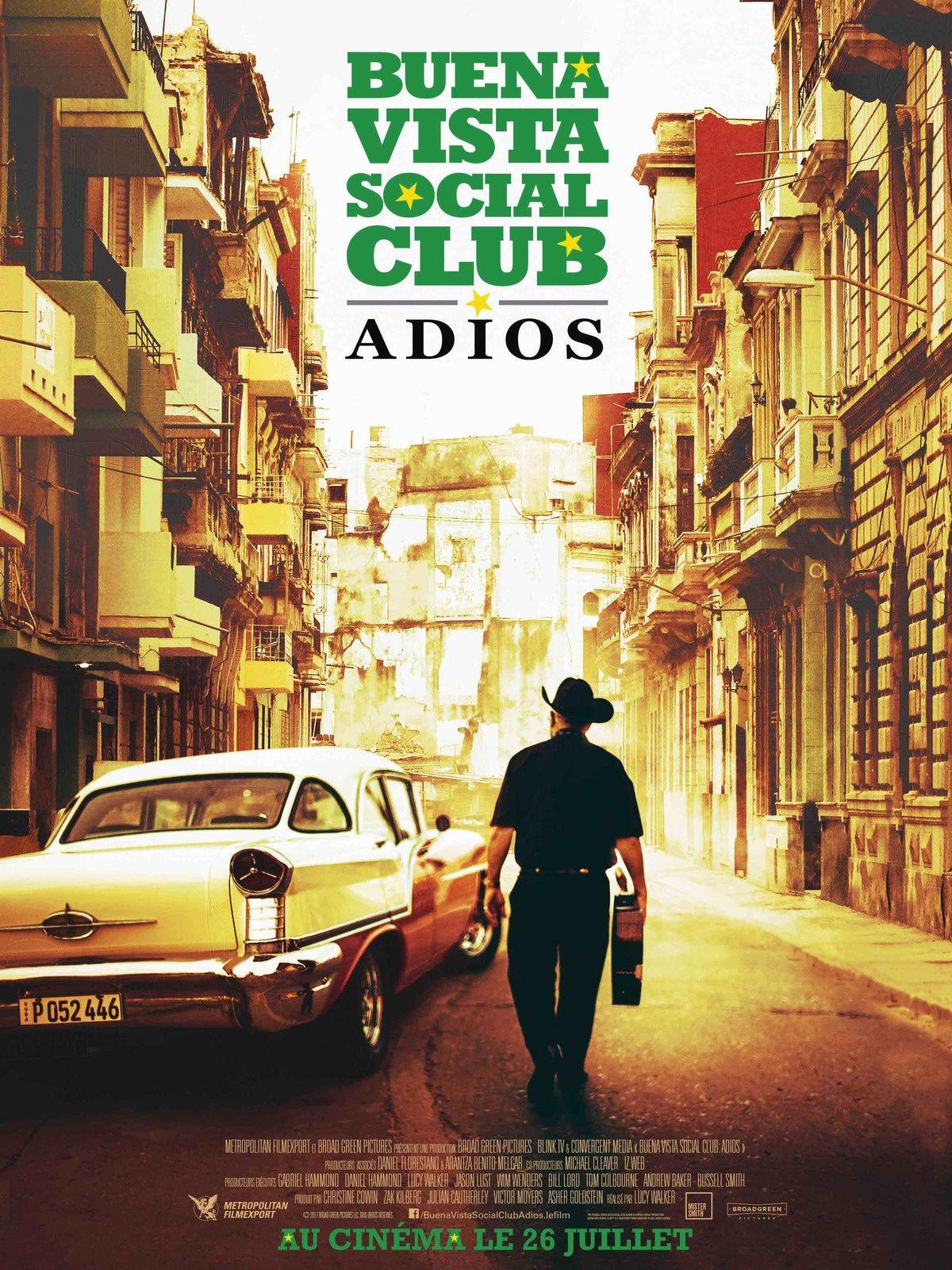 BUENA VISTA SOCIAL CLUB : ADIOS au cinéma le 26 juillet 2017 !