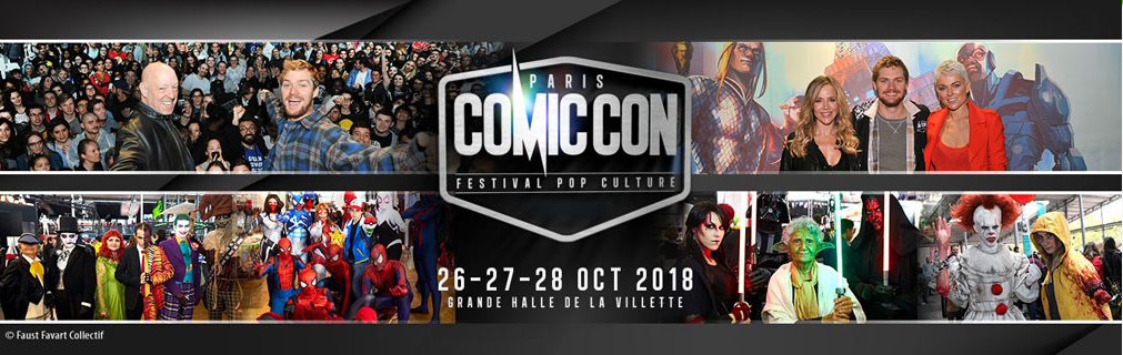 Ouverture des Pass 3 jours pour le Comic Con Paris 2018 !