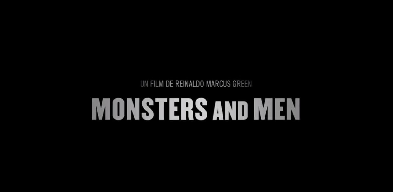 MONSTERS AND MEN de Reinaldo Marcus Green - Découvrez la bande-annonce du film