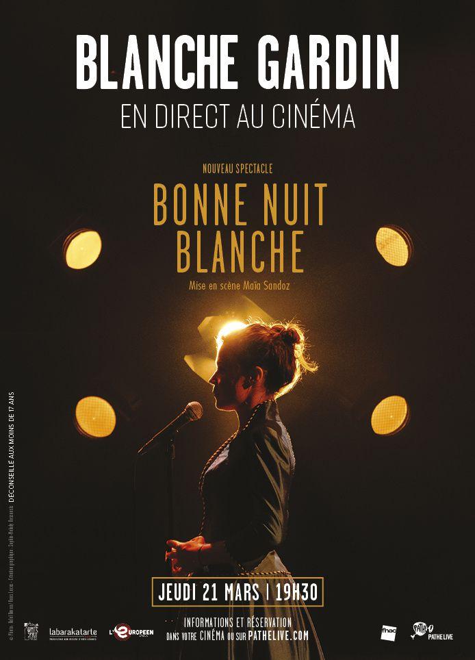 Blanche Gardin - Bonne nuit Blanche (bande-annonce + 3 extraits) en direct au cinéma le jeudi 21 mars 2019 à 19h30 précises pour une séance unique.