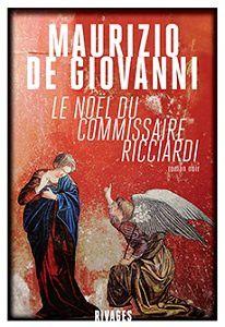 Maurizio de Giovanni : Le Noël du commissaire Ricciardi (Éd.Rivages, 2017)