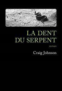 Craig Johnson : La dent du serpent (Éd.Gallmeister, 2017)