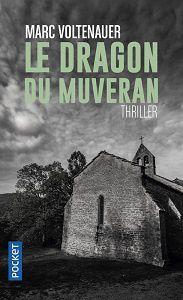 Marc Voltenauer : Le dragon du Muveran (Pocket, 2017)