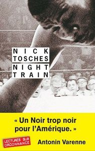 Nick Tosches : Night train (Rivages/Noir, 2017)