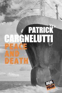 Patrick Cargnelutti : Peace and death (Éd.Jigal, 2017)