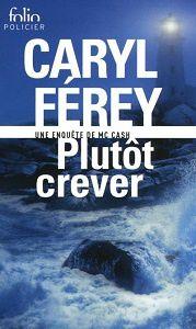 Caryl Férey : Plutôt crever (Folio)