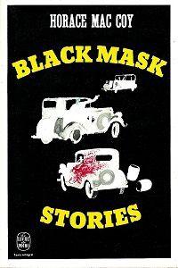 Horace Mac Coy : Black Mask stories (Le Livre de Poche, 1975)
