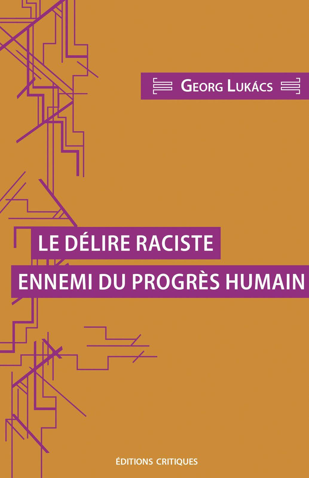 """Parution aux """"Editions Critiques"""" d'un recueil : Le délire raciste, ennemi du progrès humain."""