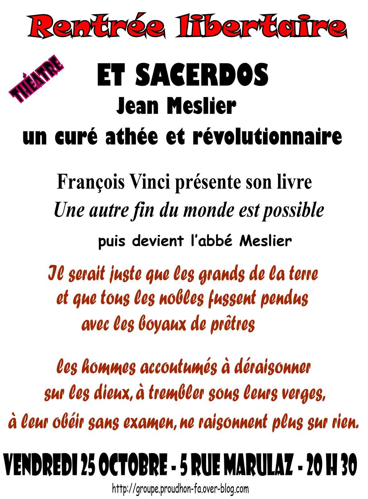 Vendredi 25 octobre 20 h 30 – Et Sacerdos François Vinci se met dans la peau de l'abbé Meslier un curé athée et révolutionnaire