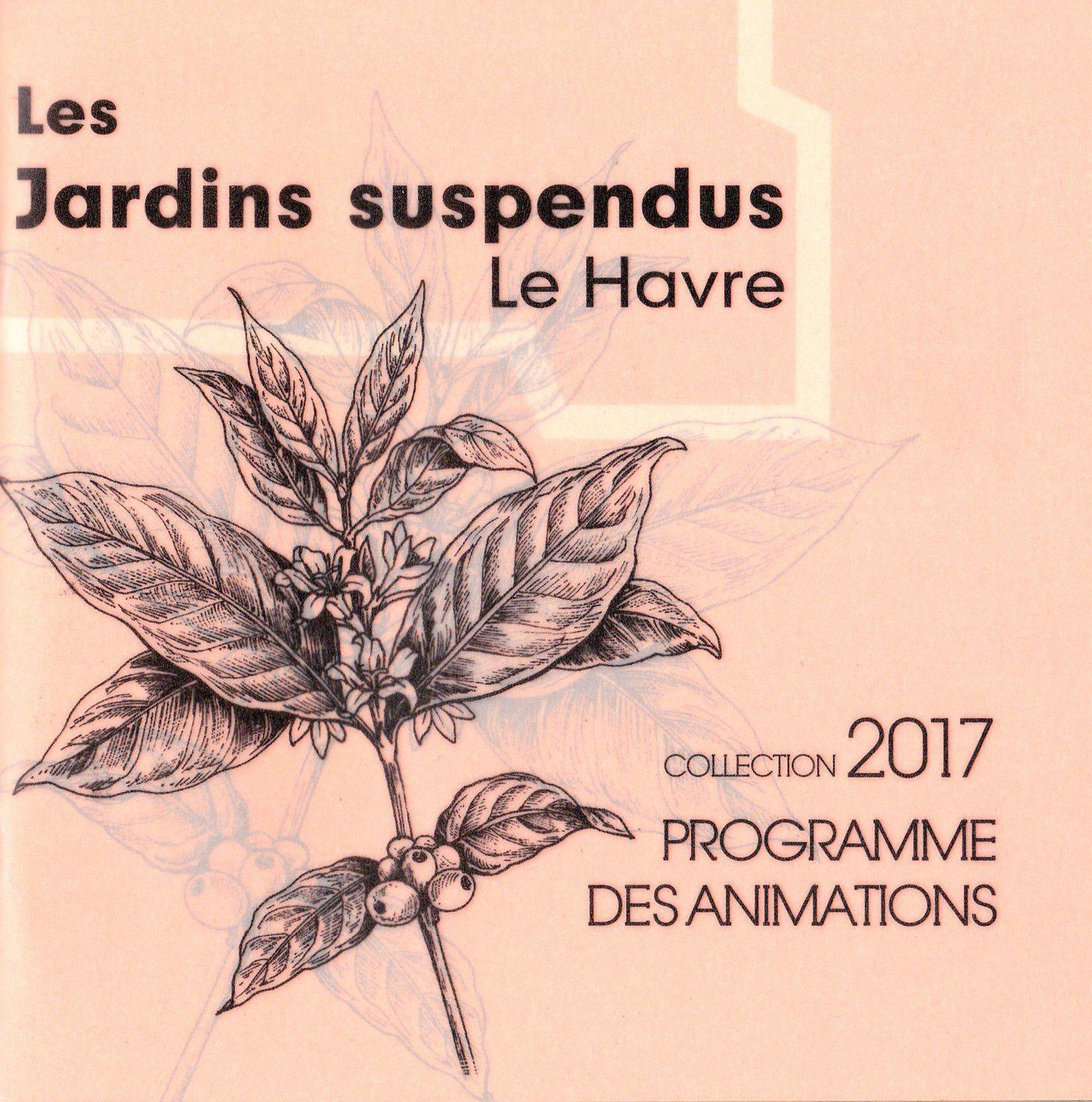 Couverture du  programme  2017 des Jardins suspendus du Havre