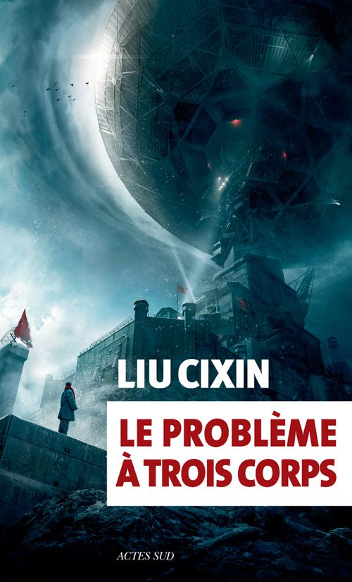 Le problème à trois corps - LIU Cixin (San Ti, 2006), traduction de Gwennaël GAFFRIC, illustration de YOOZOO Pictures, Actes Sud collection Exofictions, 2016, 432 pages