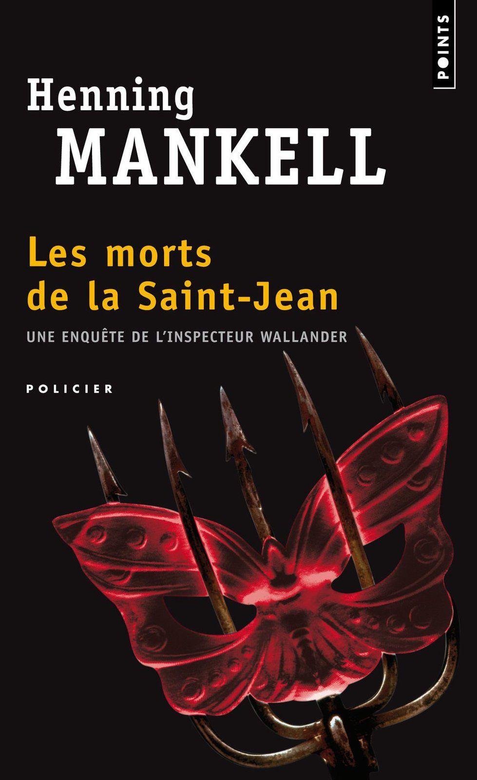 Les morts de la Saint-Jean - Henning MANKELL (Steget efter, 1997), traduction de Anna Gibson, Seuil collection Points, 2002, 576 pages