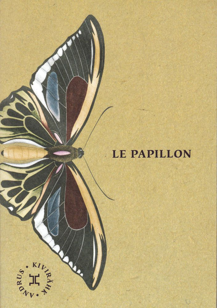 Le Papillon - Andrus KIVIRÄHK (Liblikas, 1999), traduction de Jean Pascal OLLIVRY, illustration de Denis DUBOIS, Le Tripode, 2017, 160 pages
