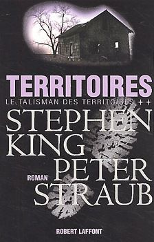 Territoires - Stephen KING et Peter STRAUB (Black House, 2001), traduction de Bernard COHEN, Robert Laffont, 2002, 560 pages
