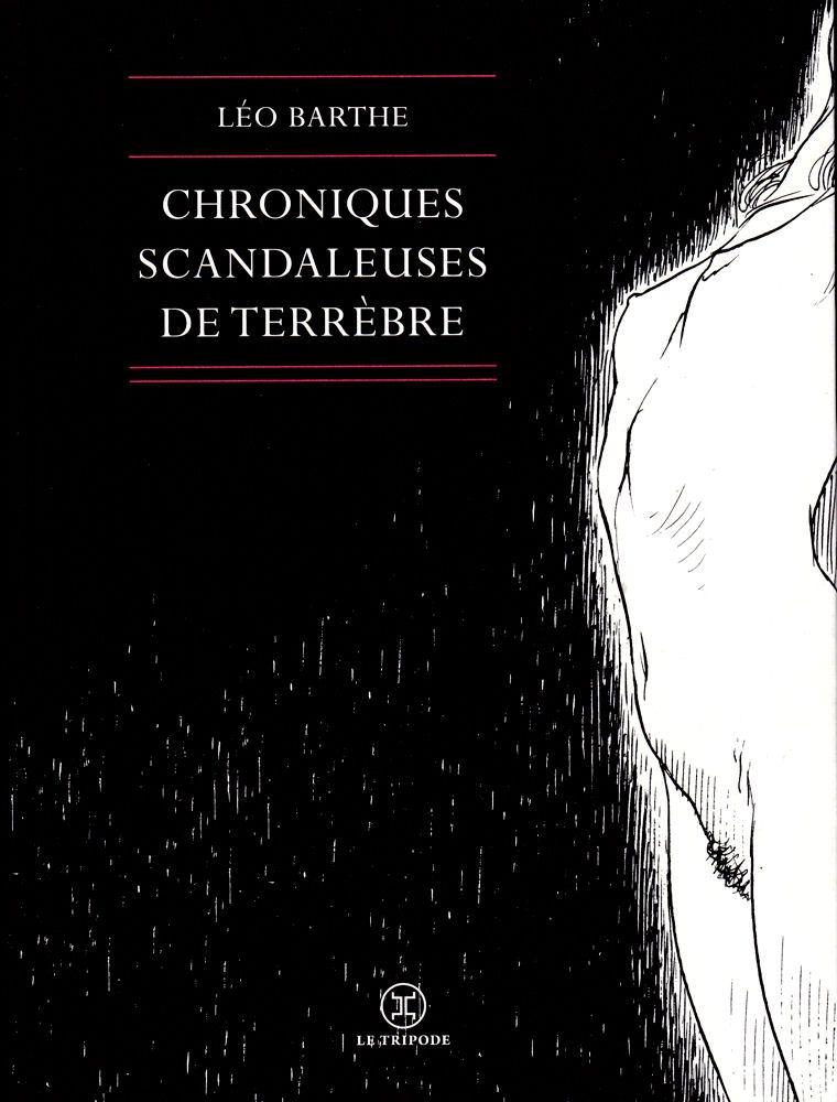 Chroniques scandaleuses de Terrèbre - Léo BARTHE (2016), illustrations de François SCHUITEN et Pauline A. BERNERON, Le Tripode, 2016, 144 pages