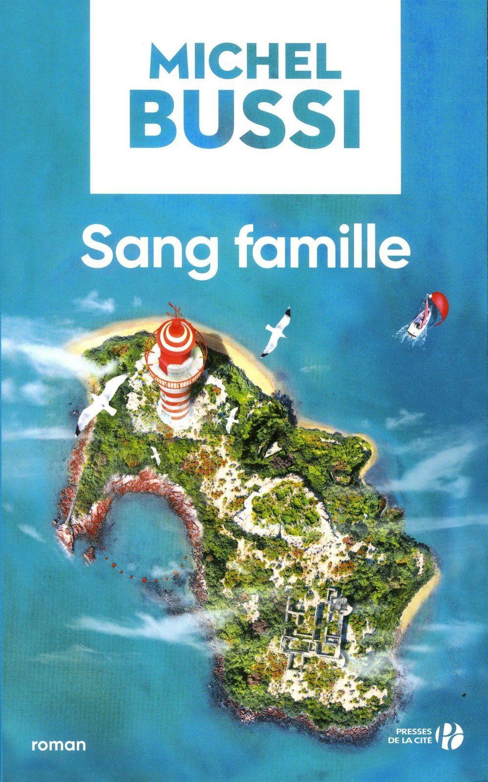 Sang famille - Michel BUSSI (2009), Presses de la Cité, 2018, 494 pages