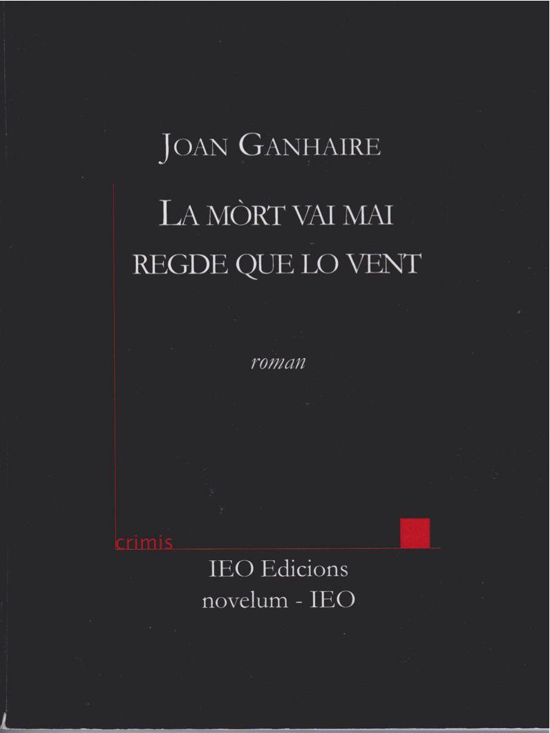 La mòrt vai mai regde que lo vent de Joan Ganhaire