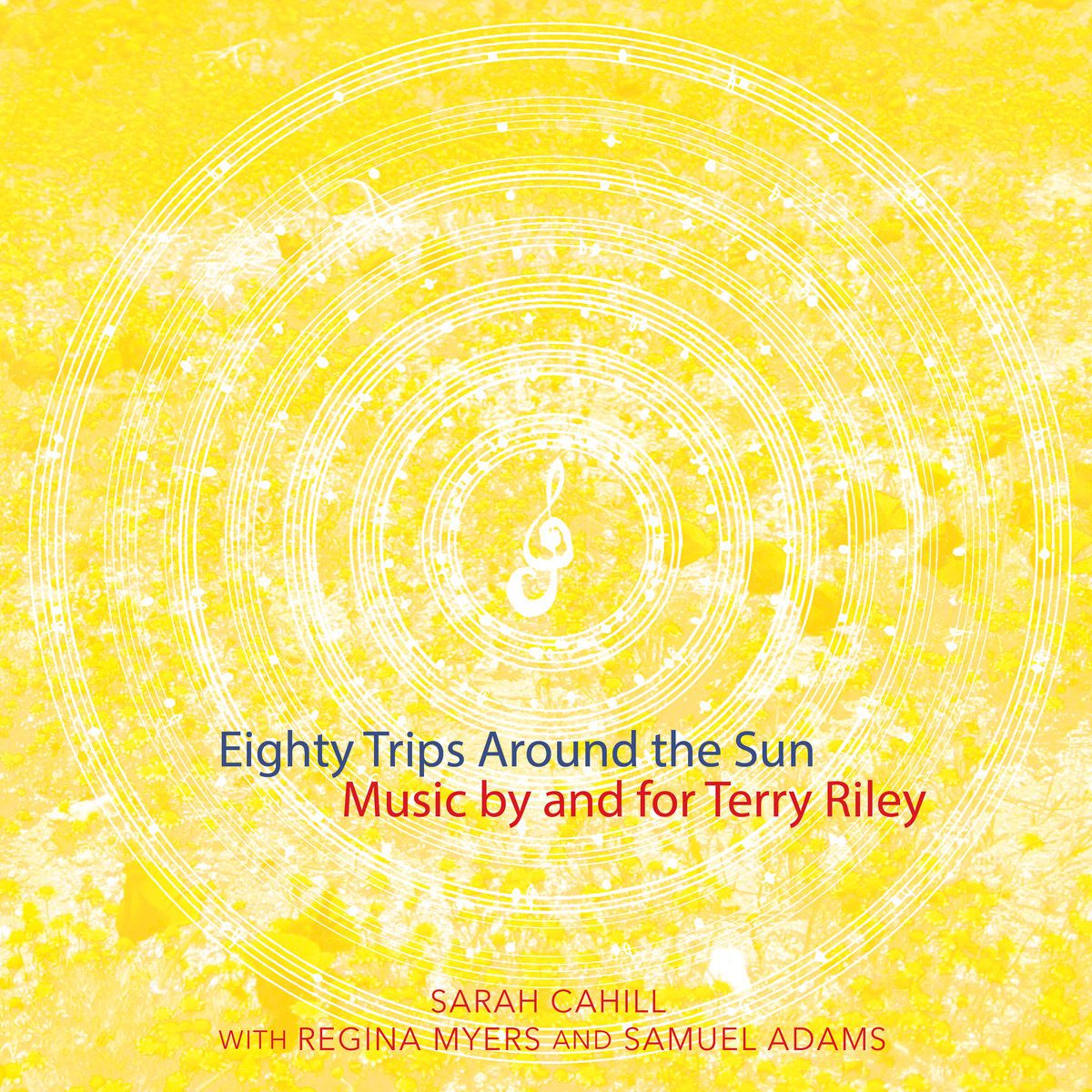 (Sarah Cahill) - Eighty Trips Around the Sun / Music by and for Terry Riley