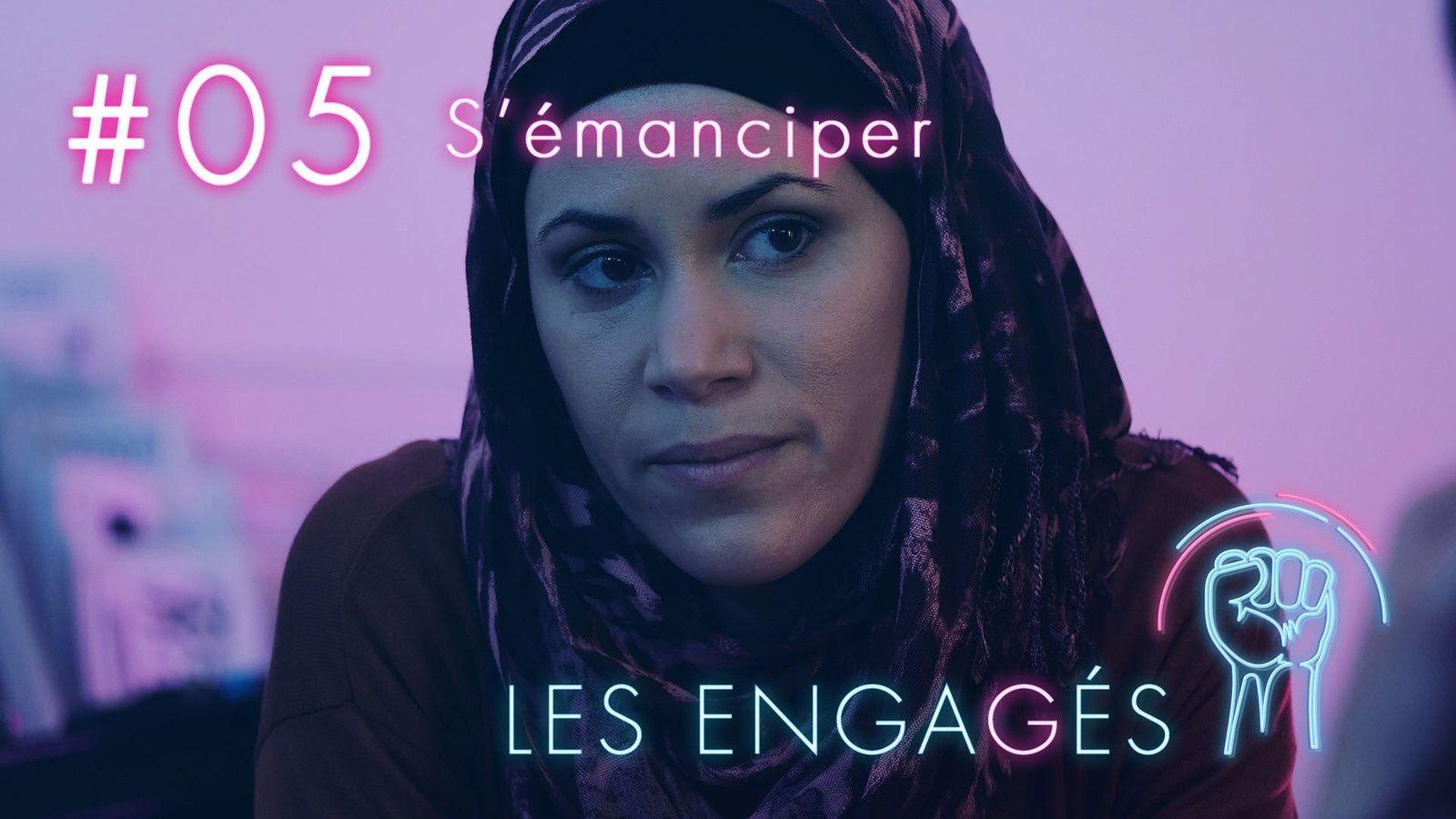 """""""S'émanciper"""" - LES ENGAGÉS, épisode #05 est maintenant disponible"""