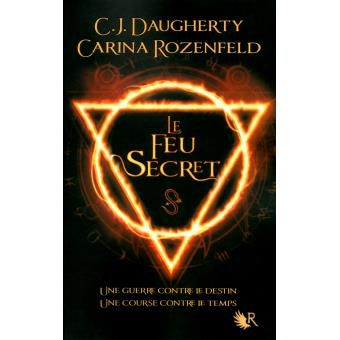 Le feu secret - CF Daugherty et Carina Rosenfield