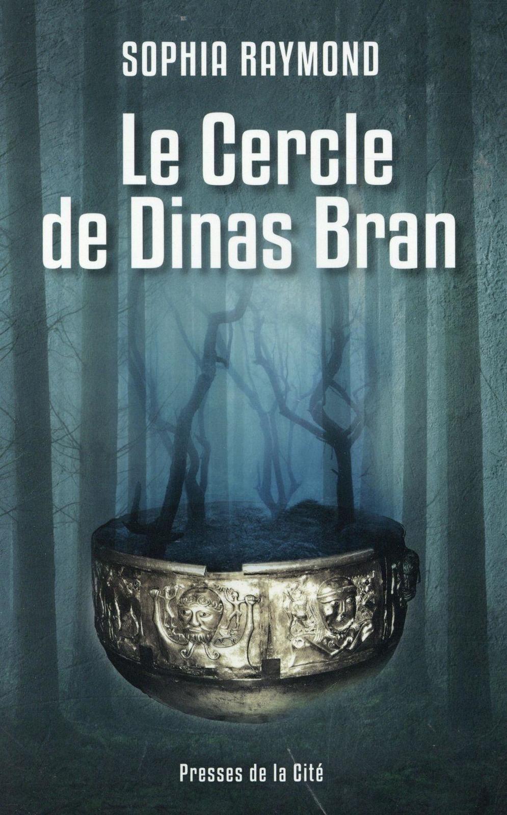 Le cercle de Dinas Bran - Sophia Raymond