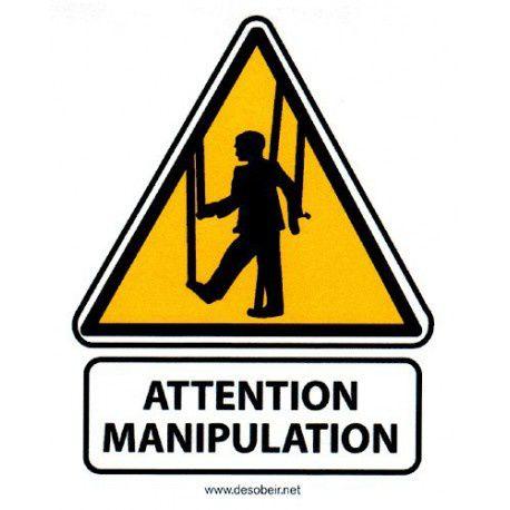 Attention, mes amis et camarades, à la manipulation!